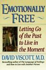 Emotionally Free : Letting Go of the Past to Live in the Moment by David Viscott (1993, Paperback)