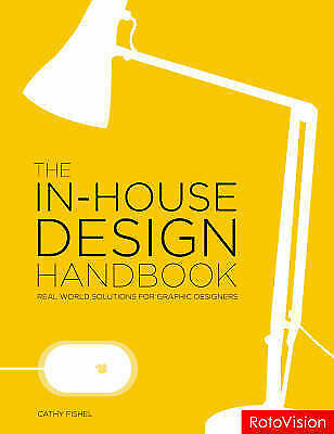 1 of 1 - THE IN-HOUSE DESIGN HANDBOOK by Catharine Fishel : WH2-R1D : PB 991 : NEW