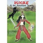 Sumire & the Amethyst Jewels by Miriam Poskanzer (Paperback, 2013)