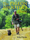 Pigeon Shooter's Diary by Professor Tom Payne (Hardback, 2016)