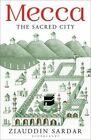 Mecca: The Sacred City by Ziauddin Sardar (Paperback, 2014)