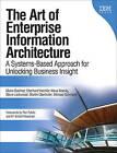 The Art of Enterprise Information Architecture: A Systems-Based Approach for Unlocking Business Insight by Michael Schroeck, Mario Godinez, Steve Lockwood, Klaus Koenig, Eberhardt Hechler, Martin Oberhofer (Paperback, 2010)