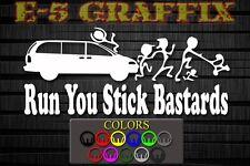Anti Stick Family Run You Stick Bastards Minivan Vinyl decal Caravan Dodge Chevy