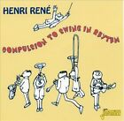 Compulsion to Swing in Rhythm * by Henri René (CD, Mar-2009, Jasmine Records)