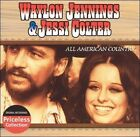 All American Country by Jessi Colter/Waylon Jennings (CD, Oct-2003, BMG Special Products)