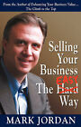 Selling Your Business the Easy Way by Mark T Jordan (Paperback / softback, 2008)