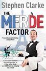 The Merde Factor (paul West 5) Paul West. Vol. 5 Clarke Stephen 0099580543