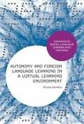 Autonomy and Foreign Language Learning in a Virtual Learning Environment by Miranda Hamilton (Paperback, 2014)