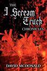 The I Scream Truck Chronicles by David McDonald (Paperback / softback, 2011)