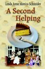 a Second Helping 9781418413194 by Linda Anne Monica Schneider Hardcover