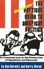 The Hopelessly Partisan Guide to American Politics: An Irreverent Look at the Private Lives of Republicans and Democrats by Barry Sinrod, Ken Berwitz (Paperback, 2006)
