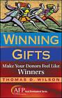 Winning Gifts: Make Your Donors Feel Like Winners by Thomas D. Wilson (Hardback, 2008)