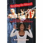 Breaking The Silence 9781450048545 by Kim Yancey James Paperback