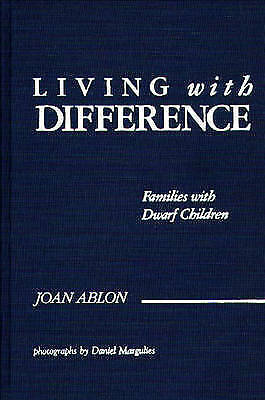 1 of 1 - NEW Living with Difference: Families with Dwarf Children by Joan Ablon