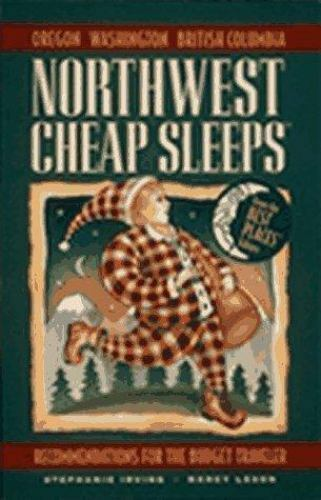 Northwest Cheap Sleeps: Recommendations for the Budget Traveler (2nd ed) Irving