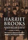 Harriet Brooks: Pioneer Nuclear Scientist by Marelene F. Rayner-Canham, Geoffrey W. Rayner-Canham (Paperback, 1992)