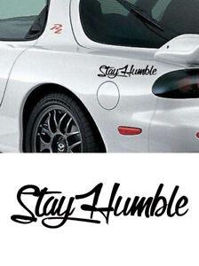 "10/"" BLACK STAY HUMBLE DECAL STICKER RACING HONDA JDM DRIFT CAR WINDOW"
