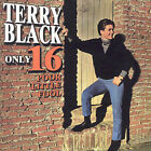 Only Sixteen by Terry Black (CD, Aug-2001, Unidisc)