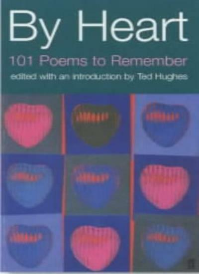 By Heart: 101 Poems to Remember (Faber Poetry) By  Ted Hughes