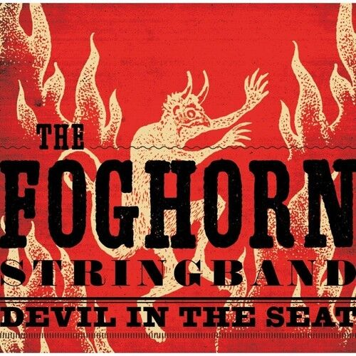 The Foghorn Stringband - Devil in the Seat [New CD]