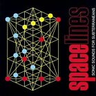 Spacelines: Sonic Sounds for Subterraneans by Various Artists (CD, Aug-2007, Munster)