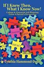 If I Knew Then, What I Know Now! College and Financial Aid Planning from a Parent's Perspective by Cynthia Hammond-Davis (Paperback / softback, 2011)