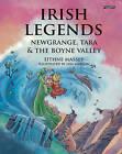 Irish Legends: Newgrange, Tara & the Boyne Valley by Eithne Massey (Hardback, 2016)