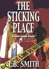 The Sticking Place by T B Smith (CD-Audio, 2013)