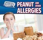 Peanut and Other Food Allergies by Caitlin McAneney, Caitie McAneney (Paperback / softback, 2015)