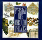 Everyday Life Through the Ages by Reader's Digest, Robert Dolezal (Hardback, 1992)