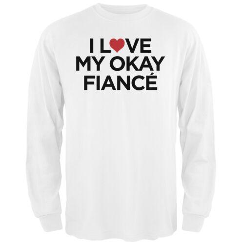 I Love My Okay Fiance White Adult Long Sleeve T-Shirt
