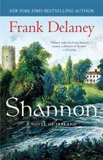 A Novel of Ireland: Shannon : A Novel of Ireland 3 by Frank Delaney (2010,...