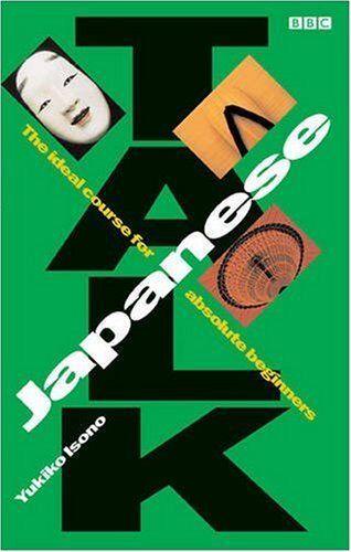 Talk Japanese: Coursebook,Alwena Lamping,Various