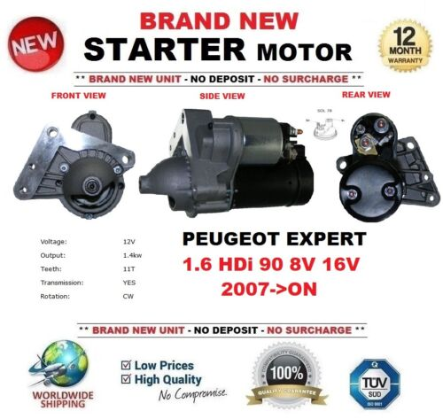 FOR PEUGEOT EXPERT 1.6 HDi 90 8V 16V 2007-ON NEW STARTER MOTOR 1.4kW 11-Teeth