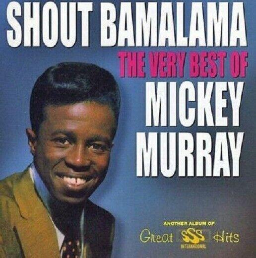 Very Best of Mickey Murray: Shout Bamalama CD