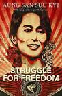 Struggle for Freedom - Aung San Suu Kyi: A Biography by Jesper Bengtsson (Paperback, 2011)