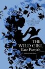 The Wild Girl by Kate Forsyth (Paperback, 2014)