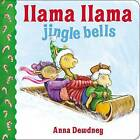 Llama Llama Jingle Bells by Anna Dewdney (Board book, 2014)