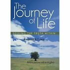 The Journey of Life: Seeking the Truth Within by Emerald K Lewis (Hardback, 2014)