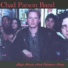 High Heels & Chicken Soup by Chad Parson (CD, Feb-2002, Chadderbox Music)