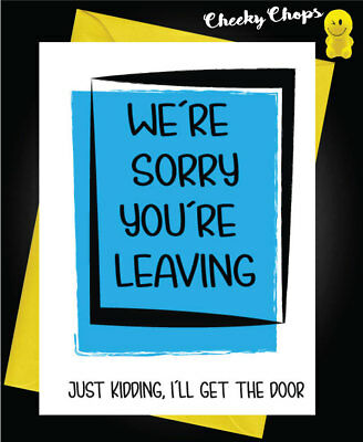 Funny New Job Greeting Card Leaving We Re Sorry Your Leaving