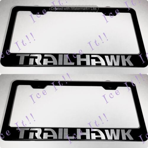 2X TrailHawk Jeep Cherokee Stainless Steel Black License Plate Frame Rust Free