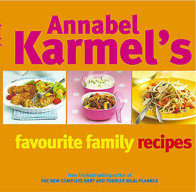 """AS NEW"" Karmel, Annabel, Annabel Karmel's Favourite Family Recipes Book"