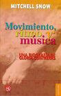 Movimiento, Ritmo y Musica: Una Biografia de Gloria Contreras by Mitchell Snow (Paperback, 2008)
