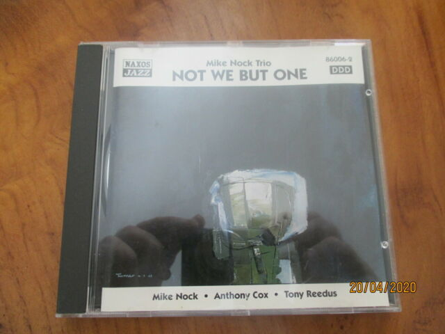 MIKE NOCK TRIO :  'NOT WE BUT ONE' NAXOS JAZZ CD WITH ANTHONY COX & TONY REEDUS