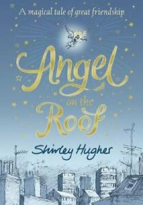 Angel-on-the-Roof-by-Shirley-Hughes-9781406379648-Brand-New-Free-UK-Shipping