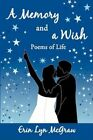 Memory and a Wish Poems of Life 9780595524457 by Erin McGraw Paperback