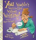 You Wouldn't Want to Live Without Writing by Roger Canavan (Paperback, 2015)