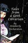 Tales from a Goth Librarian by Kimberly Richardson (Paperback / softback, 2009)