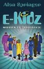 E-Kidz: Mission to Cyberspace by Alan Springer (Paperback, 2014)
